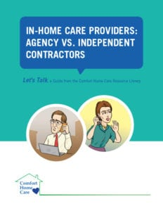 Agency Vs. Independent In-home Care Provider